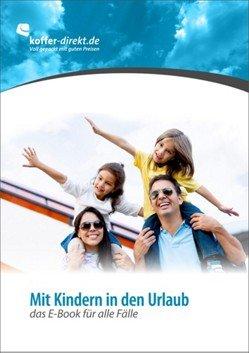 Mit Kindern in den Urlaub - das E-Book für alle Fälle © koffer-direkt.de