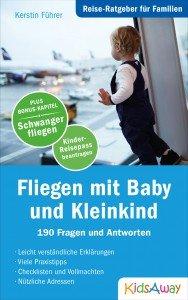 Reise-Ratgeber für Familien: Fliegen mit Baby und Kleinkind © KidsAway.de