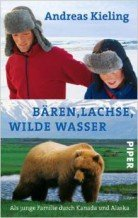 Andreas Kieling: Bären, Lachse, wilde Wasser