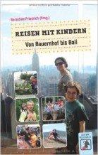 Geraldine Friedrich: Resen mit Kindern. Von Bauernhof bis Bali © Amazon.de