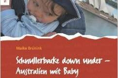 """""""Schnullerbacke down under"""": Elternzeit in Australien"""