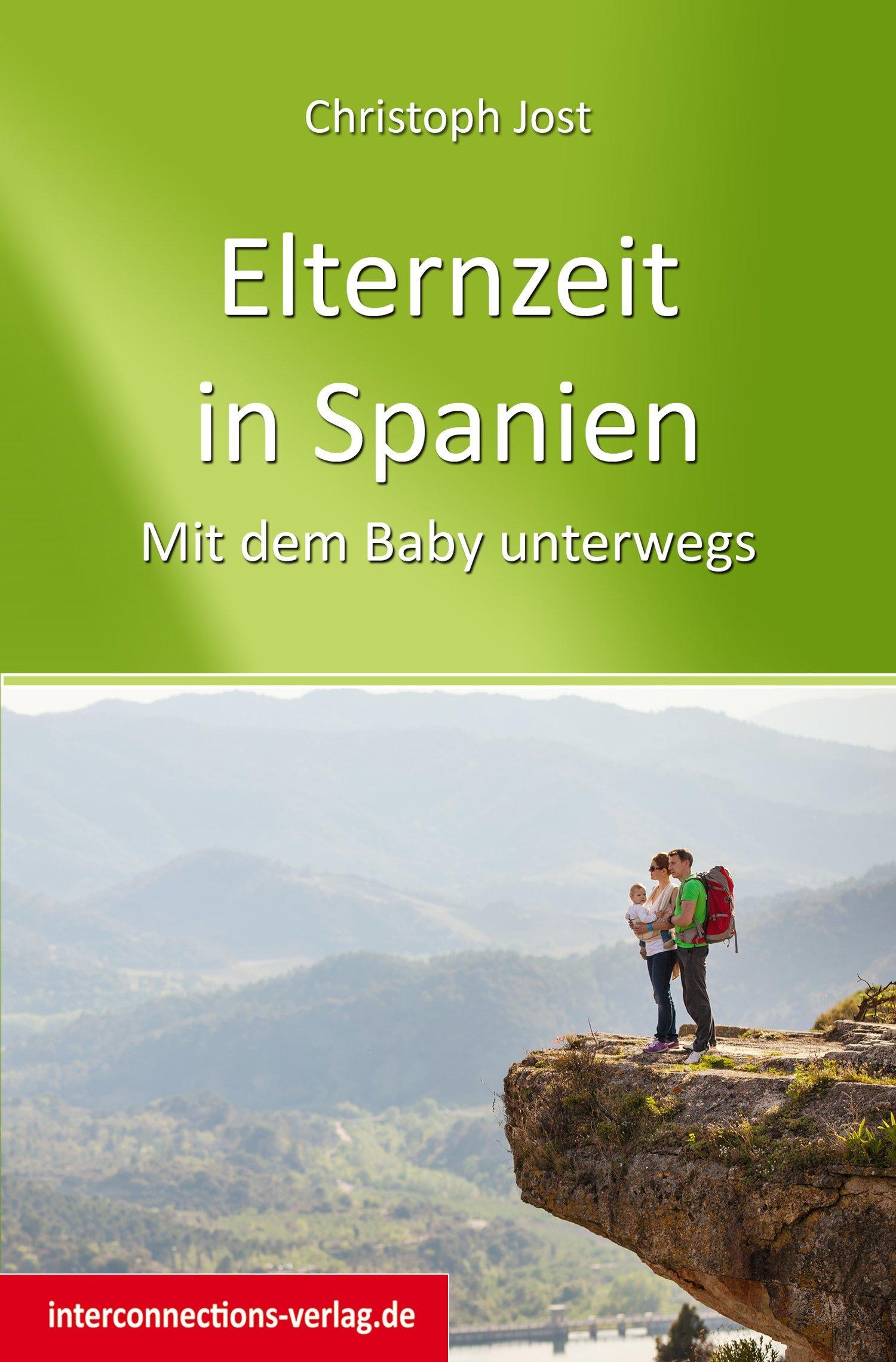 Elternzeit in Spanien. Mit dem Baby unterwegs © Amazon.de